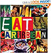 Eat Caribbean - Caribbean Cooking Book